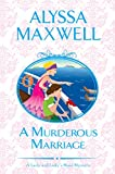 A Murderous Marriage (A Lady and Lady's Maid Mystery Book 4)