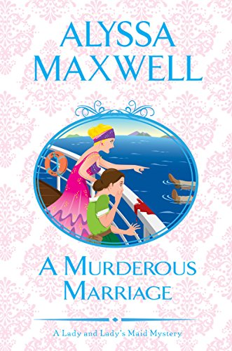 A Murderous Marriage (A Lady and Lady's Maid Mystery Book 4) by [Maxwell, Alyssa]