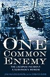 One Common Enemy: The Laconia Incident - A Survivor's Memoir