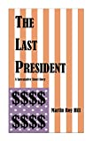Book cover image for The Last President: A Speculative Short Story
