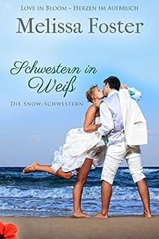 Schwestern in Weiß (Die Snow-Schwestern 3) (German Edition) by [Foster, Melissa]