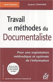 Travail et méthodes du documentaliste par Chaumier