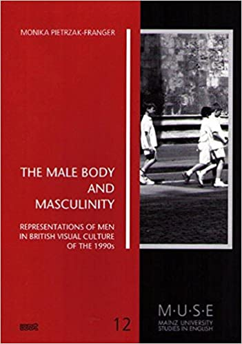 The Male Body and Masculinity: Representations of Men in British Visual Culture of the 1990s