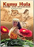 img - for Kumu Hula: Roots and Branches (Hardcover) book / textbook / text book