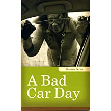 A Bad Car Day (Humour)