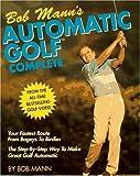 Bob Mann's Automatic Golf Complete, Bob Mann, 0671740490