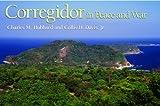 Corregidor in Peace and War, Charles M. Hubbard and Collis H. Davis, 0826217125
