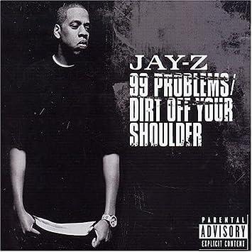 Jay Z 99 Problems Dirt Off Your Shoulder Pt 1 Amazon Com Music