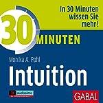 30 Minuten Intuition | Monika A. Pohl