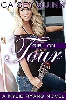Girl on Tour (Kylie Ryans Book 2) by [Quinn, Caisey]