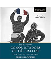 Conquistadors of the Useless: From the Alps to Annapurna