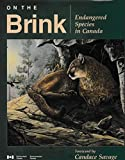 img - for On the Brink: Endangered Species in Canada book / textbook / text book