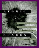 Atomic Spaces: Living on the Manhattan Project