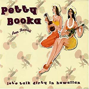 Let's Talk Dirty in Hawaiian: Best of Petty Booka