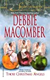 Those Christmas Angels, Debbie Macomber, 0373711646