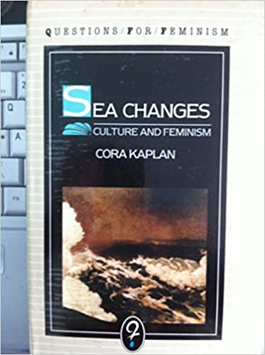 Cora kaplan sea changes essays on culture and feminism