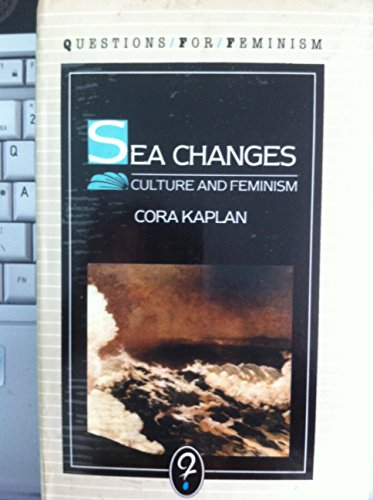 sea changes essays on culture and feminism Free essay: commercial revolution the discovery of the new world and the creation of its sea these changes involved the culture essay on feminism and tv.
