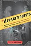 #9: The Apparitionists: A Tale of Phantoms, Fraud, Photography, and the Man Who Captured Lincoln's Ghost