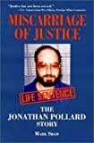 Miscarriage of Justice : The Jonathan Pollard Story, Shaw, Mark, 1557788030