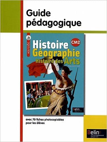 En ligne téléchargement gratuit Histoire Géographie Histoire des arts CM2 : Guide pédagogique pdf