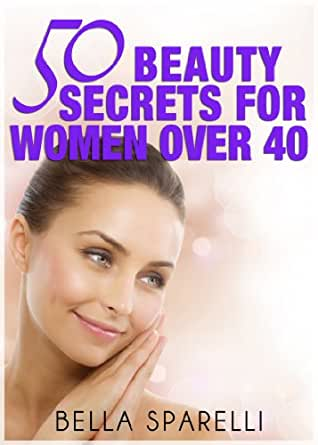 50 beauty secrets for women over 40 kindle edition by for Craft hobbies for women