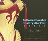 The Unmentionable History of the West, Nancy Millar, 0889953740