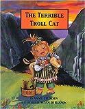 The Terrible Troll Cat, Annie Jacobsen, 0977827607