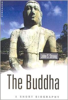 The Buddha: A Short Biography (Oneworld Short Guides)