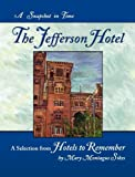 The Jefferson Hotel: A Snapshot in Time by  Mary Montague Sikes in stock, buy online here