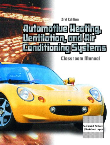 Automotive Heating, Ventilation and Air Conditioning Systems Classroom Manual