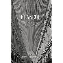 Flâneur: The Art of Wandering the Streets of Paris