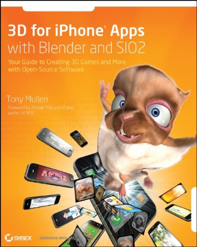 3D for IPhone Apps with Blender and SIO2: Your Guide to Creating ...