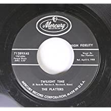 The Platters 45 RPM Twilight Time / Out of My Mind