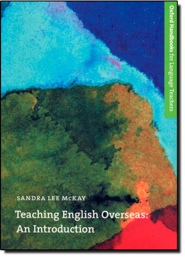 Teaching English Overseas: An Introduction (Oxford Handbooks for Language Teachers Series) by Oxford University Press