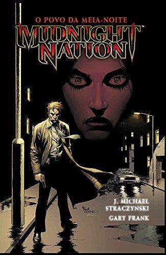 Midnight Nation. O Povo da Meia-Noite - Volume 1
