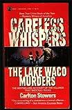 Careless Whispers: The Lake Waco Murders