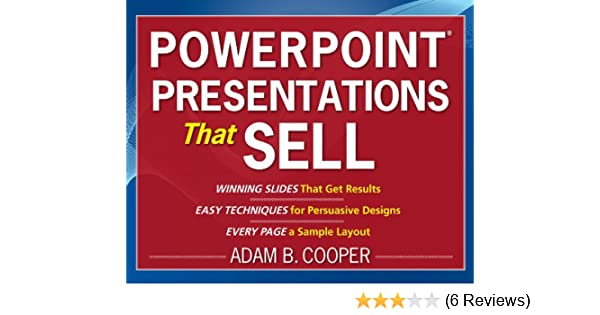 Amazoncom Powerpoint Presentations That Sell Ebook Adam B  Buy For Others