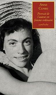 Portrait de l'auteur en femme ordinaire par Anne Cuneo
