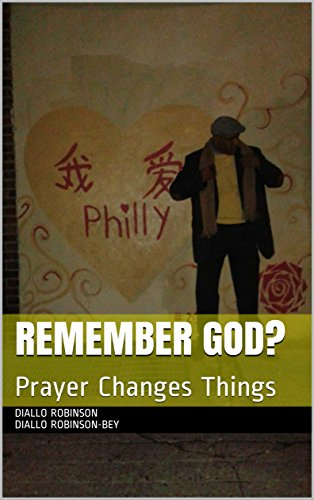 Amazon com: Remember God?: Prayer Changes Things eBook: Diallo
