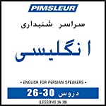 ESL Persian Phase 1, Unit 26-30: Learn to Speak and Understand English as a Second Language with Pimsleur Language Programs |  Pimsleur