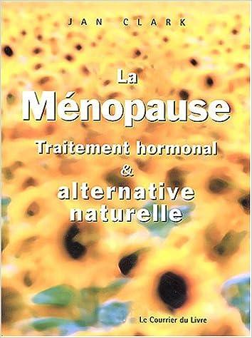 Lire un La ménopause : Traitement hormonal et alternative naturelle pdf, epub ebook