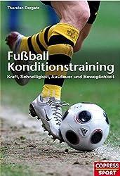 Fußball Konditionstraining: Kraft, Schnelligkeit, Ausdauer und Beweglichkeit
