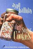 Dirty Sugar Cookies, Ayun Halliday, 1580051502