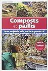 Composts et paillis : Pour un jardin sain, facile et productif par Pépin
