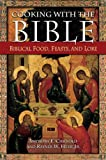 Cooking with the Bible, Anthony F. Chiffolo and Rayner W. Hesse, 0313334102