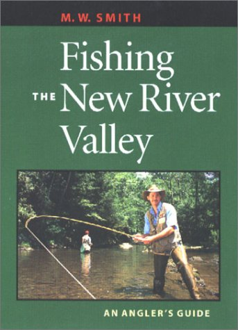 Download Fishing the New River Valley: An Angler's Guide pdf epub