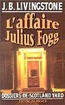 L'Affaire Julius Fogg par J. B. Levingstone