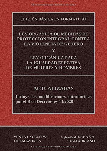 Ley Orgánica de Medidas de Protección Integral contra la Violencia de Género y Ley Orgánica para la igualdad efectiva de mujeres y hombres (Edición ... últimas reformas recogidas en la descripción