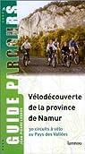 Vélodécouverte de la province de Namur : 30 circuits à vélo au pays des Vallées par Lannoo