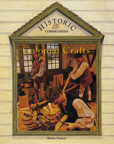 Colonial Crafts (Historic Communities (Paperback)) -
